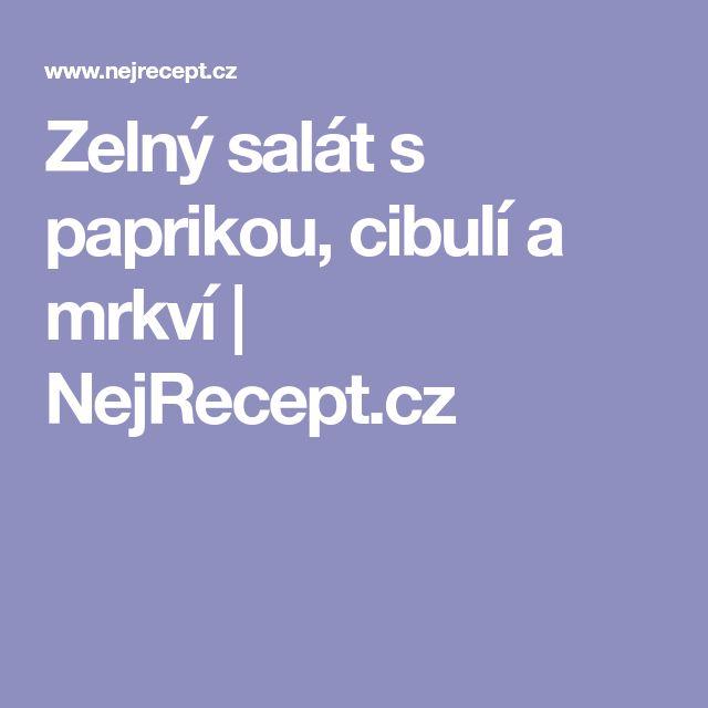 Zelný salát s paprikou, cibulí a mrkví | NejRecept.cz