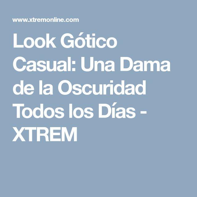 Look Gótico Casual: Una Dama de la Oscuridad Todos los Días - XTREM