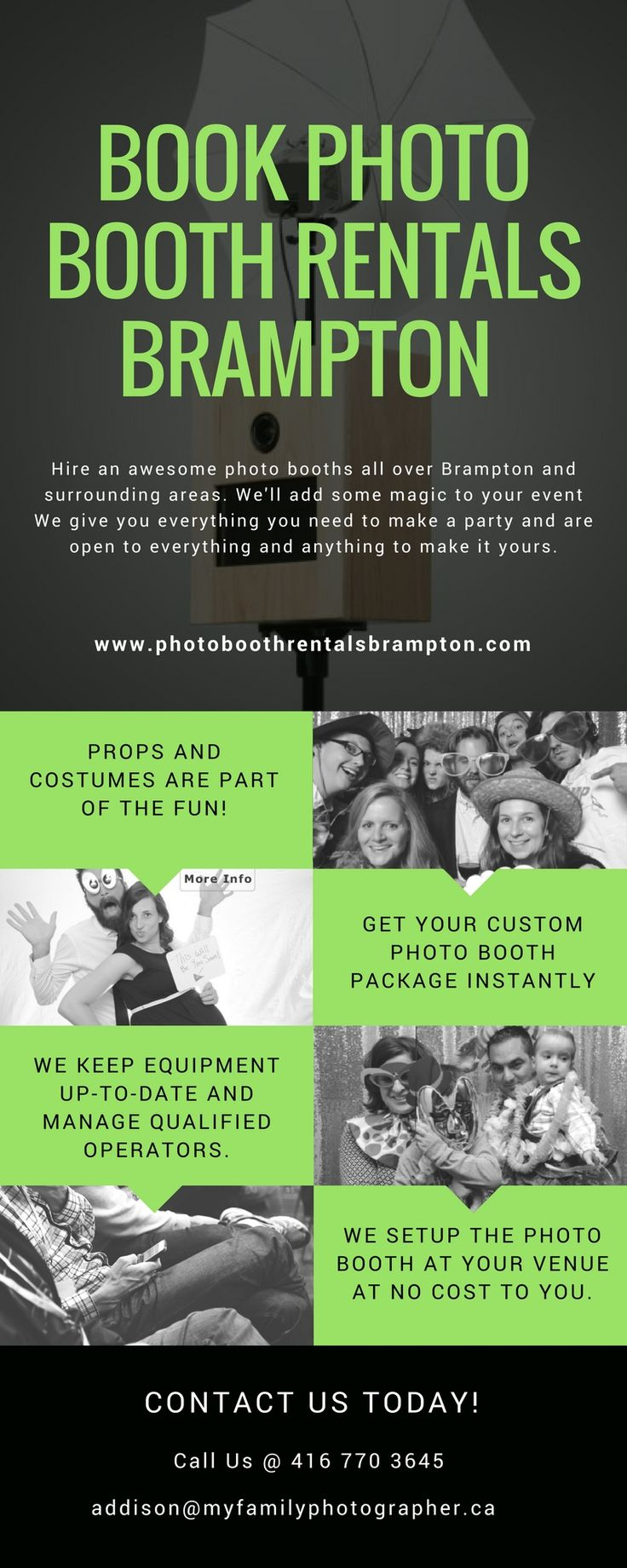 Hire an awesome photo booths all over Brampton and surrounding areas. We'll add some magic to your event We give you everything you need to make a party and are open to everything and anything to make it yours.