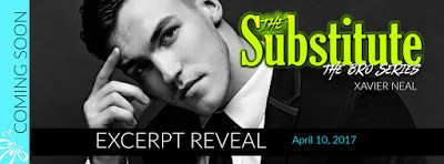 EXCERPT REVEAL - THE SUBSTITUTE by XAVIER NEAL   BLURB  Nate  Being a substitute teacher is good for me.It's sensible.Logical.Abandoning my plans for a career in the film industry and a life full of fun albeit slightly reckless actions was the responsible thing to do.That's who I am now.That's who I've become.Mr. Boring. Mr. Predictable. Mr. Anal Retentive.At least that's what I thought until one irresistible student breathes life back into the version of me I've been desperately trying to…