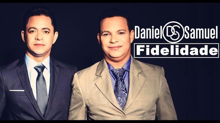 Fidelidade - Daniel e Samuel