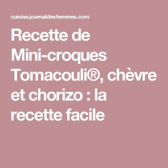 Recette de Mini-croques Tomacouli®, chèvre et chorizo : la recette facile