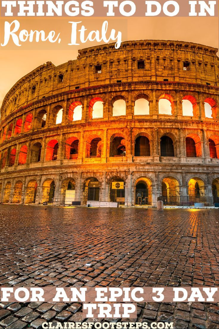 3 Days In Rome Itinerary Claire S Footsteps In 2020 Europe Trip Itinerary Rome Itinerary 3 Days In Rome