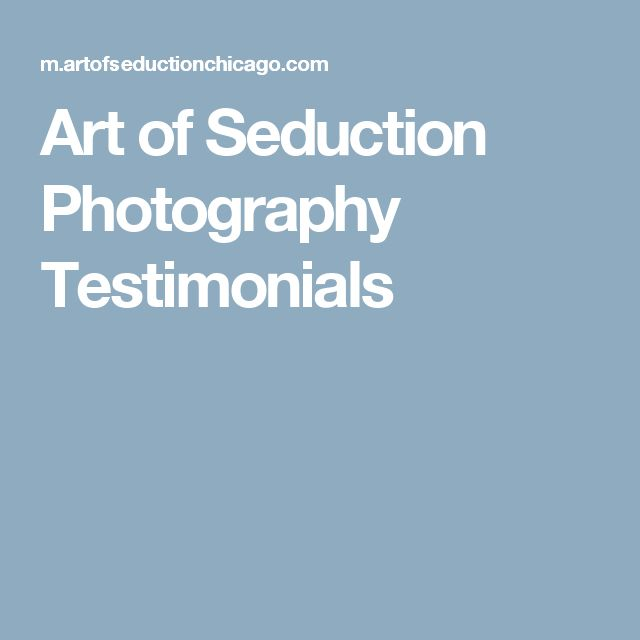 Art of Seduction Photography Testimonials
