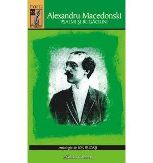 Alexandru Macedonski. Psalmi şi rugăciuni