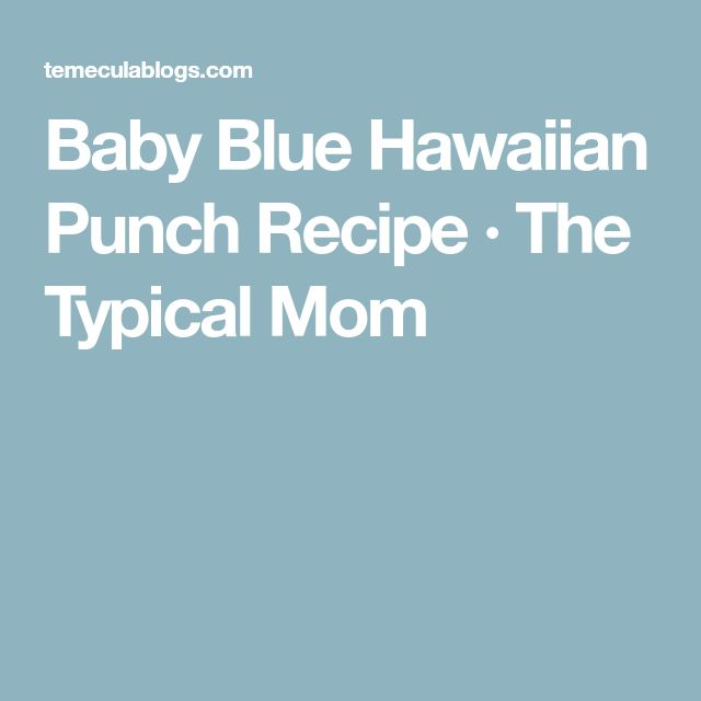 Baby Blue Hawaiian Punch Recipe · The Typical Mom
