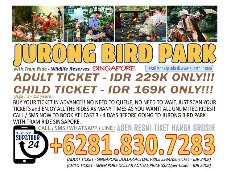 Singapore Admission Ticket Jurong Bird Park Adult: Rp. 229.000* Child: Rp. 169.000*  For more Info: Supatour and Travel  WhatsApp : +62818307283 http://supatour.com