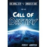 Call of Destiny (One Small Step out of the Garden of Eden) (Kindle Edition)By Robert Wagoner