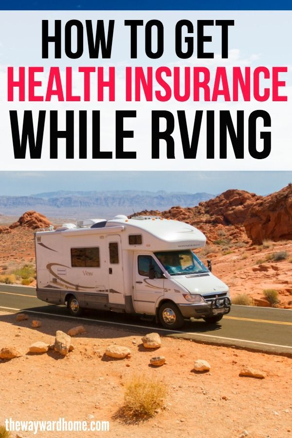 Rv Health Insurance Getting Covered On The Road Recreational