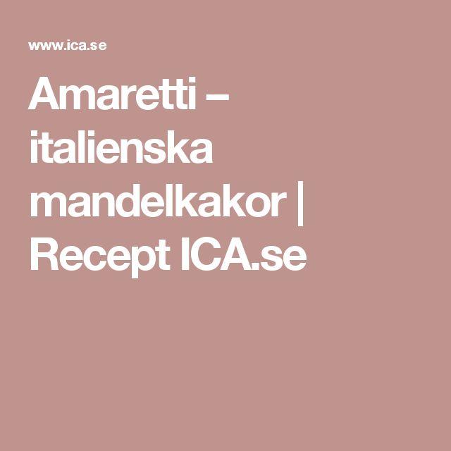 Amaretti – italienska mandelkakor | Recept ICA.se