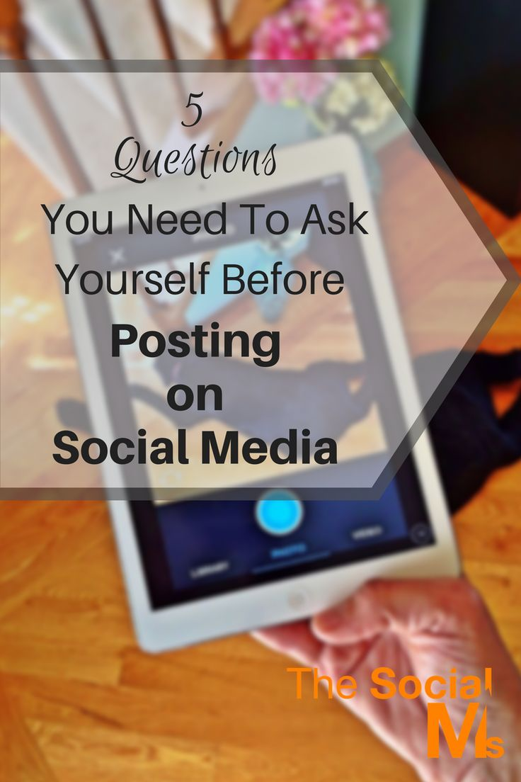 Posting on social media for optimal results is not as simple as it sounds. Here are 5 questions you need to answer before you post on social media. social media posts, posting on social media, social media marketing, social media tips