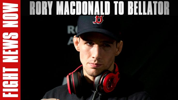 cool Rory MacDonald Heading to Bellator; Speculating Others on Fight News Now