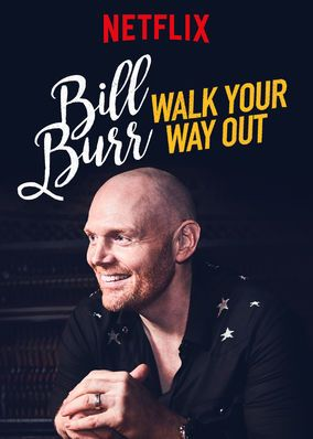 Bill Burr: Walk Your Way Out (2017) - No-nonsense comic Bill Burr takes the stage in Nashville and riffs on fast food, overpopulation, dictators and gorilla sign language.