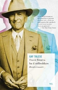 Frank Sinatra ha il raffreddore - GAY TALESE