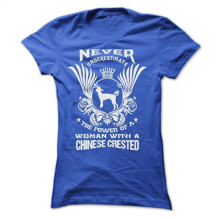 NEVER UNDERESTIMATE THE POWER OF A WOMAN WITH A CHINESE T Shirts, Hoodies, Sweatshirts - #sleeveless hoodie #funny shirt. ORDER NOW => https://www.sunfrog.com/Pets/NEVER-UNDERESTIMATE-THE-POWER-OF-A-WOMAN-WITH-A-CHINESE-CRESTED-Ladies.html?60505