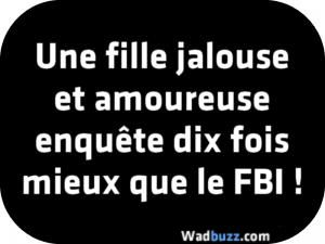 Une fille jalouse et amoureuse enquête dix fois mieux que le FBI !