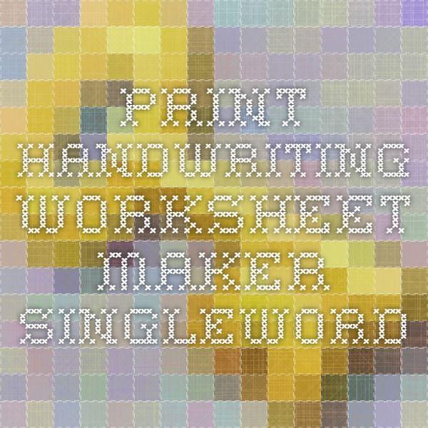 Printables Free Handwriting Worksheet Maker 1000 ideas about handwriting worksheet maker on pinterest print singleword