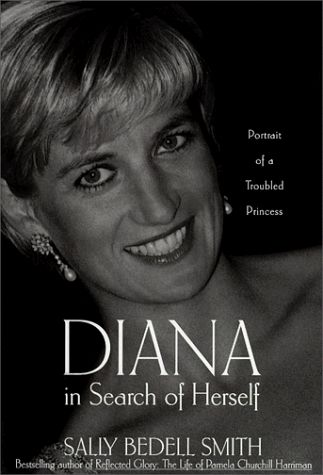 Diana in Search of Herself: Portrait of a Troubled Princess by Sally Bedell Smith