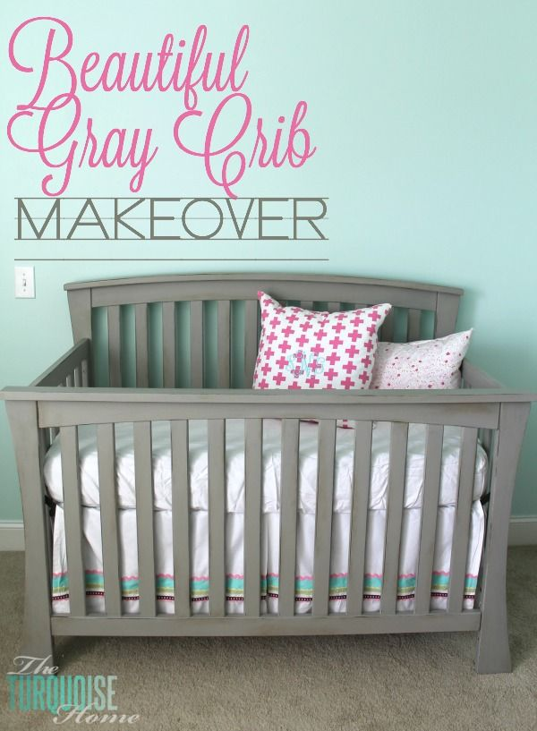 Beautiful Gray Crib Makeover with Annie Sloan Chalk Paint | TheTurquoiseHome.com