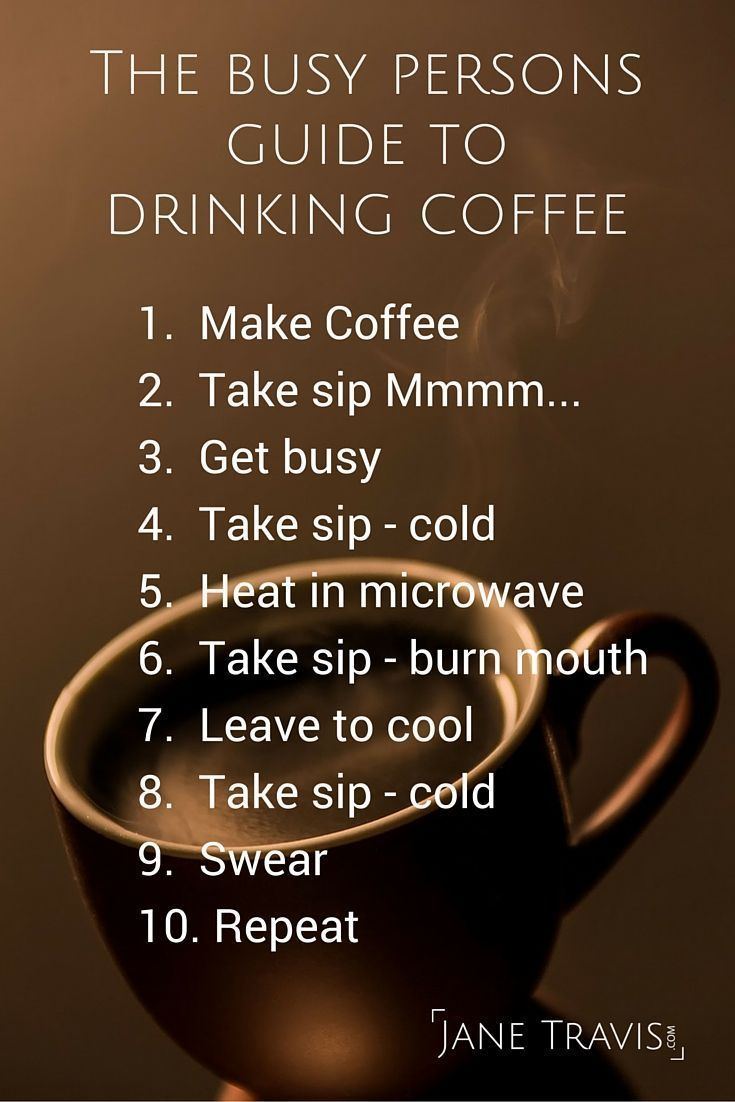The busy persons guide to drinking coffee