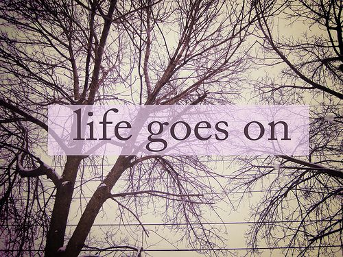 life goes on. truth: Random Things, Life Lessons, Happy Place, Life Girls Quotes, Dee Quotes, Quotes Life, Collage Letters, Broken Heart, Life Goe On