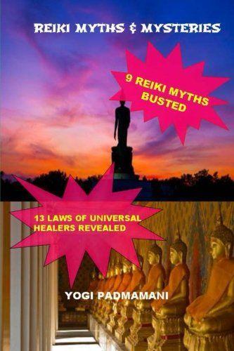 Reiki Myths & Mysteries: Color PaperBack Edition by Yogi Padmamani,http://www.amazon.com/dp/1495297160/ref=cm_sw_r_pi_dp_GkTrtb0KGPQRW0JE