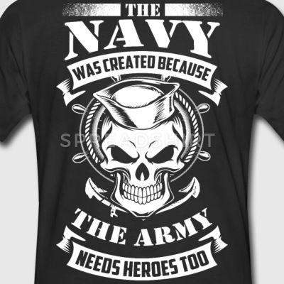 us navy even the army needs heroes Men's Premium T-Shirt - black