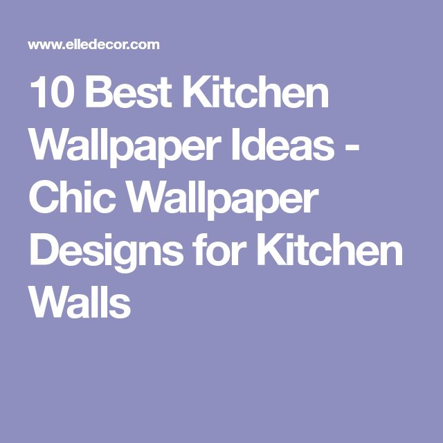 10 Best Kitchen Wallpaper Ideas - Chic Wallpaper Designs for Kitchen Walls