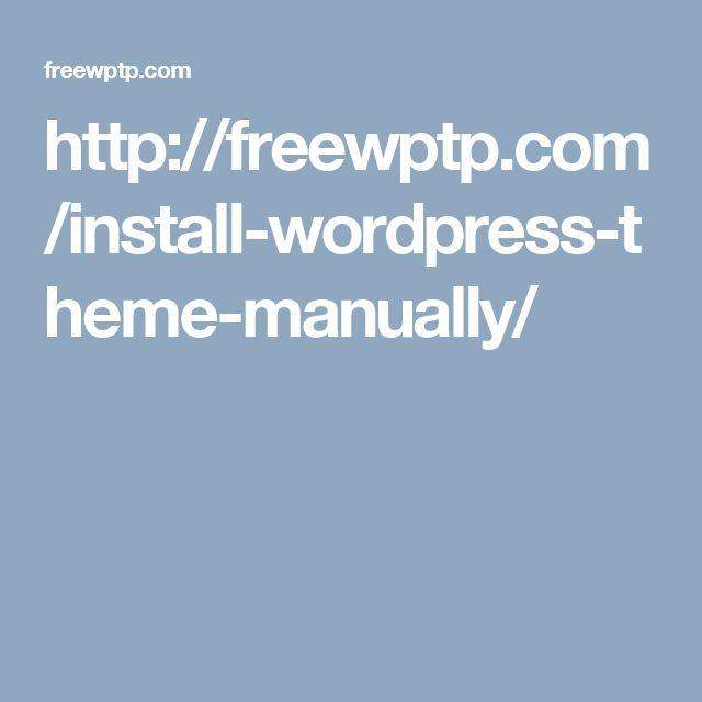 http://freewptp.com/install-wordpress-theme-manually/