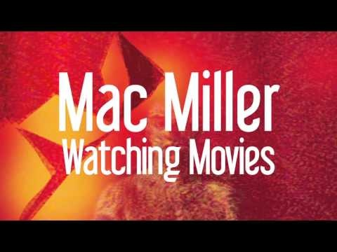 Mac Miller - Watching Movies (Official Audio) #BuzzNtheBurgh #PlaylistWorthy