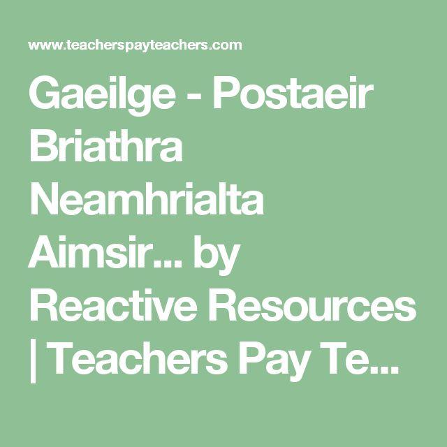 Gaeilge - Postaeir Briathra Neamhrialta Aimsir... by Reactive Resources | Teachers Pay Teachers