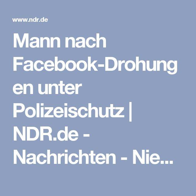 Mann nach Facebook-Drohungen unter Polizeischutz | NDR.de - Nachrichten - Niedersachsen - Osnabrück/Emsland