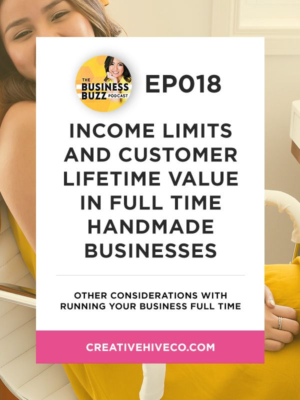 Income Limits and Customer Lifetime Value with Full Time Handmade Businesses // Mei Pak - Creative Hive
