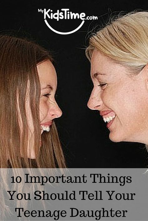 The teenage years can be turbulent for any family but also great fun. Here are 10 Important Things You Should Tell Your Teenage Daughter.