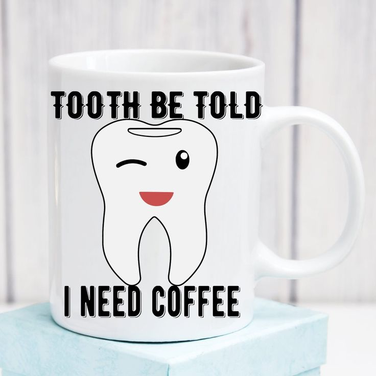 Tooth Be Told This Mug Is A Cool Unique Gift For Anyone In The Dental Profession Ceramic Mug 100 Microwave And Diswas Cute Tooth Mugs Dental Assistant Gifts