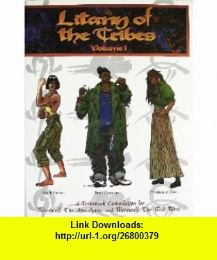 Litany of the Tribes, Vol. 1 A Tribebook Compilation for Wereworlf The Apocalypse and Werewolf The Wild West (9781565043022) Phil Brucato, Sam Chupp, Daniel Greenberg, Heather Curatola, Joshua Timbrook , ISBN-10: 1565043022  , ISBN-13: 978-1565043022 ,  , tutorials , pdf , ebook , torrent , downloads , rapidshare , filesonic , hotfile , megaupload , fileserve