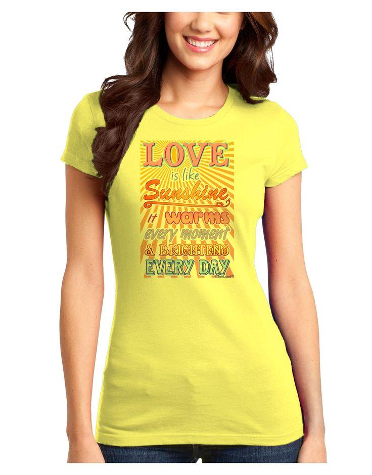 TooLoud Love is like Sunshine - Sunburst Juniors T-Shirt