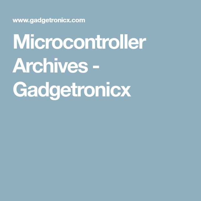 Microcontroller Archives - Gadgetronicx