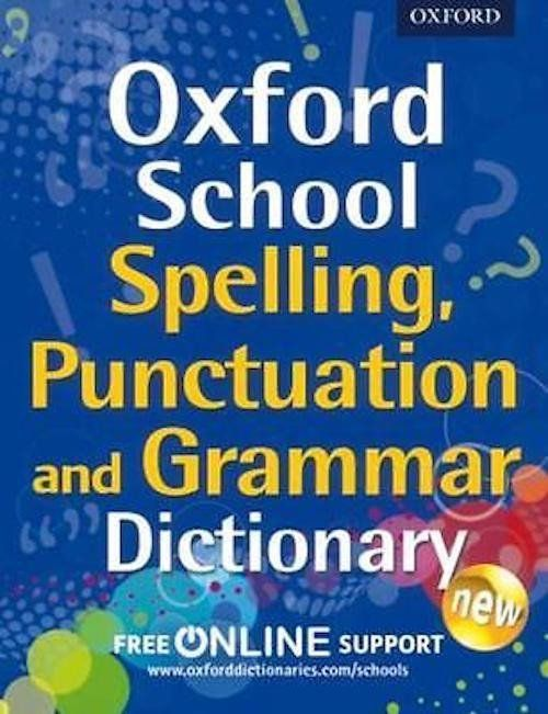 Oxford School Spelling, Punctuation and Grammar Dictionary (Paperback)
