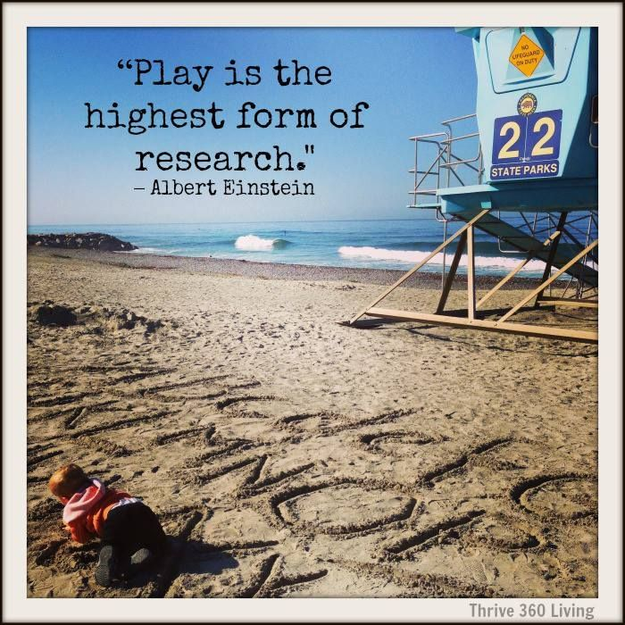 """Inspirational Quote from Thrive 360 Living """"play is the highest form of research"""" -Albert Einstien"""