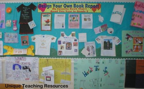 """Design Your Own Book Report:  My Favorite Book That I Read In Grade 5""  My students complete a lot of unique book report projects that I have designed throughout the school year. For their last book report project in June, my students design their own projects. The wide variety of different student projects makes for a fun reading bulletin board display at the end of the year.  From:  Unique Teaching Resources"