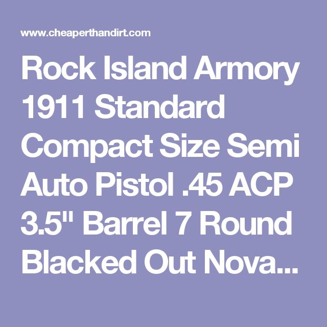 "Rock Island Armory 1911 Standard Compact Size Semi Auto Pistol .45 ACP 3.5"" Barrel 7 Round Blacked Out Novak Sights Polymer Grips Steel Parkerized Finish - 51429 - 4806015514299"