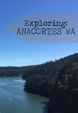 Don't Miss Anacortes on your drive through Washington State! Here is Why!