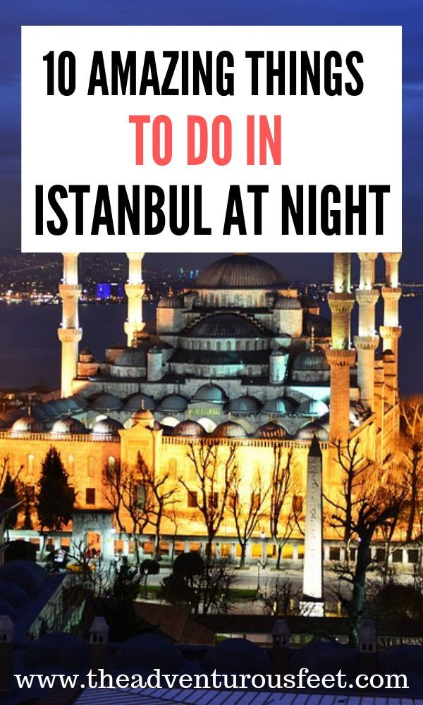 10 amazing things to do in Istanbul at night