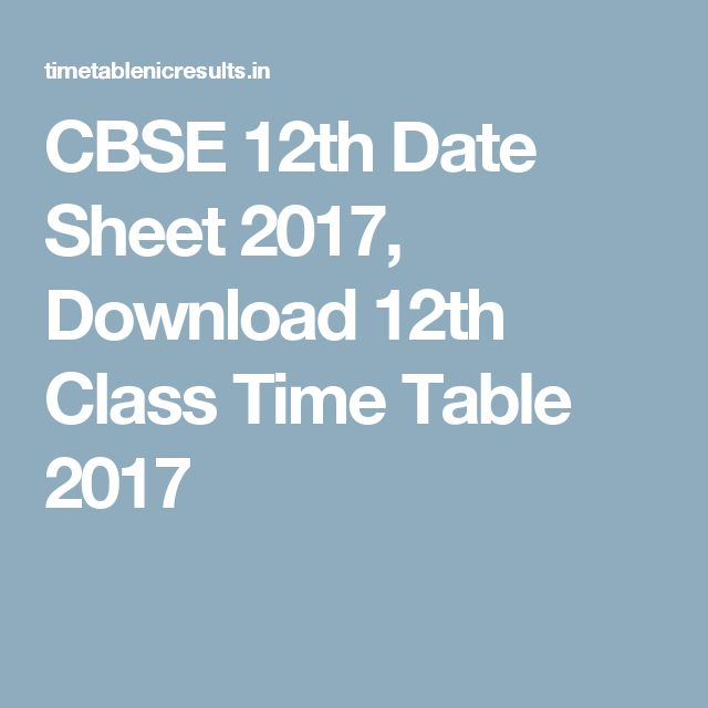 CBSE 12th Date Sheet 2017, Download 12th Class Time Table 2017