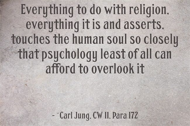 Everything to do with religion, everything it is and asserts, touches the human soul so closely that psychology least of all can afford to overlook it