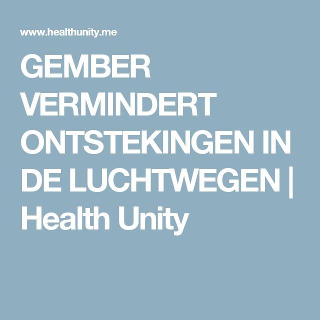 GEMBER VERMINDERT ONTSTEKINGEN IN DE LUCHTWEGEN   Health Unity