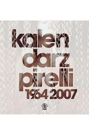 Kalendarz Pirelli 1964-2007 - Rebis