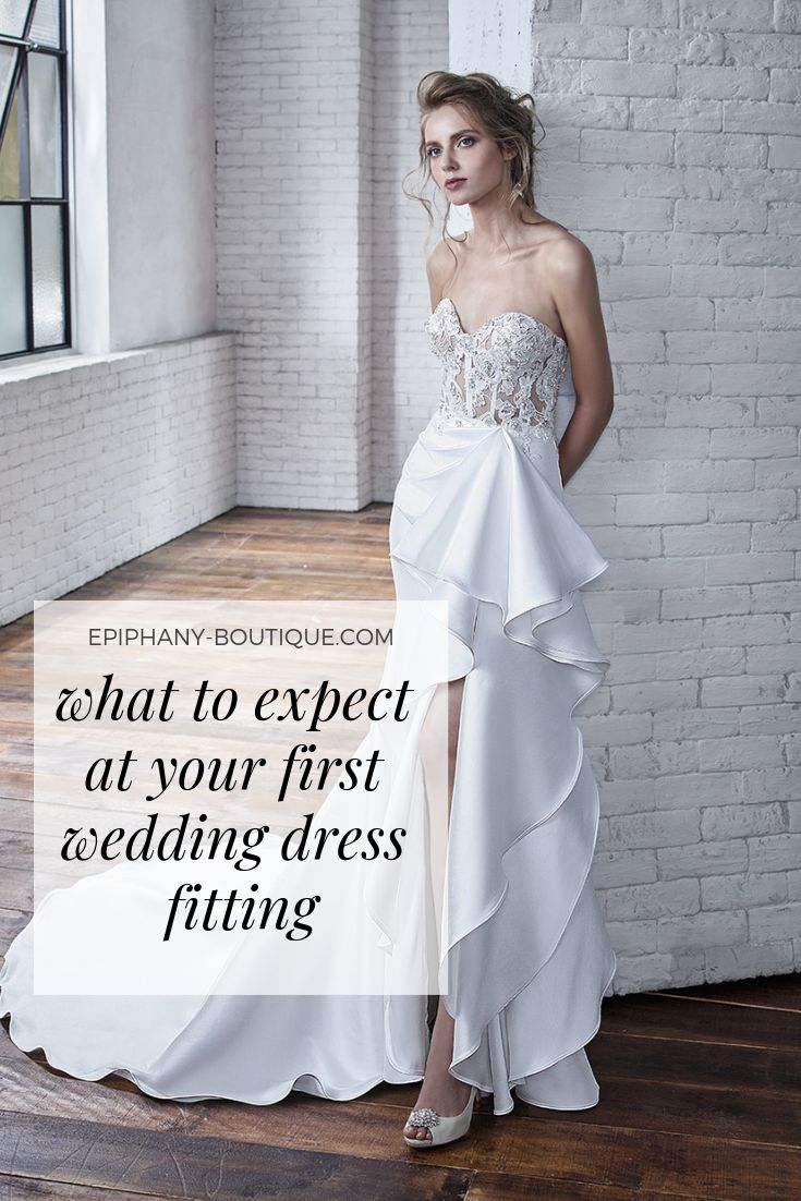 Your First Bridal Gown Fitting Are You Ready Part 1 Of A 4 Part Alterations Series Epiphany Bridal Gown Fitting Fitted Wedding Dress Wedding Dress Alterations