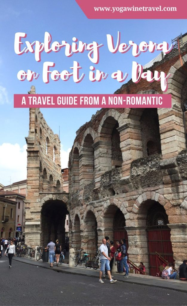 Yogawinetravel.com: Exploring Verona on Foot in a Day - A Travel Guide From a Non-Romantic